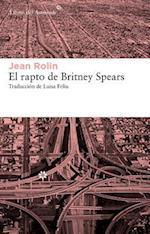 El rapto de Britney Spears / The Rapture of Britney Spears