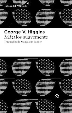 Mátalos suavemente af George V. Higgins