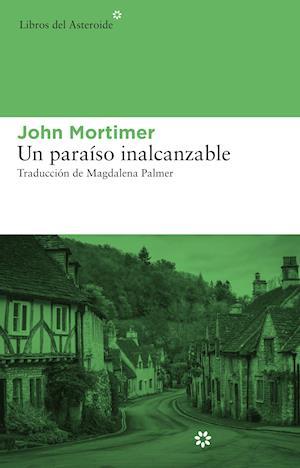 Un paraíso inalcanzable af John Mortimer