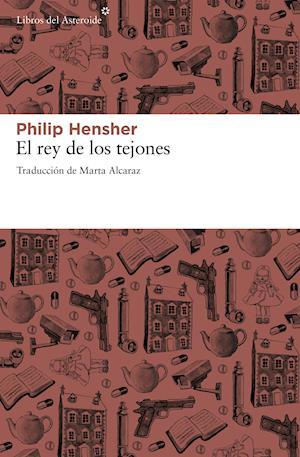 El rey de los tejones af Philip Hensher