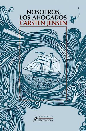 Nosotros, los ahogados af Carsten Jensen