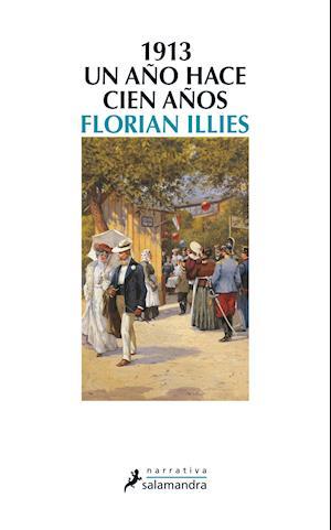 1913 af Florian Illies