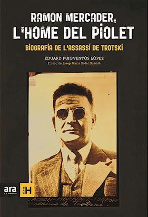 Ramon Mercader, l'home del piolet