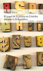 El papel de la prensa en Córdoba durante la II República af Alvaro Vega