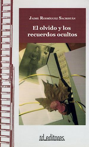 El olvido y los recuerdos ocultos af Jaime Rodriguez Sacristan