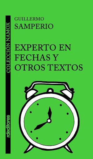Experto en fechas y otros textos af Guillermo Samperio