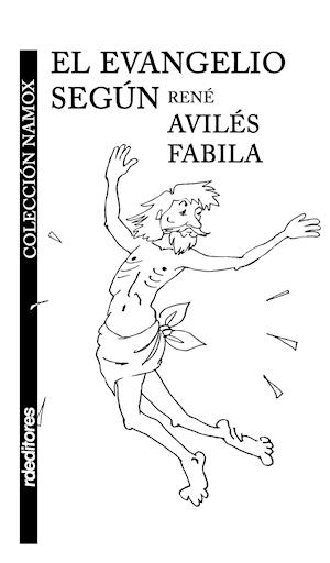 El evangelio según René Avilés Fabila af Rene Aviles Fabila