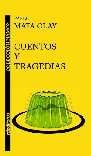 Cuentos y tragedias af Pablo Mata Olay