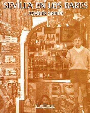 Sevilla en los bares af Joaquín Arbide