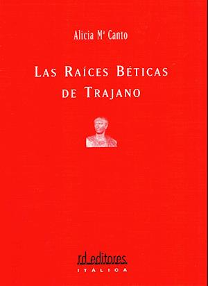 Las raíces béticas de Trajano af Alicia María Canto