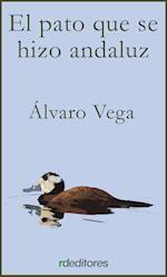 El pato que se hizo andaluz af Alvaro Vega