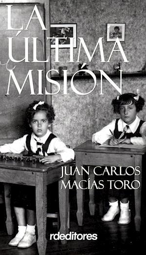 La última misión af Juan Carlos Macías Toro