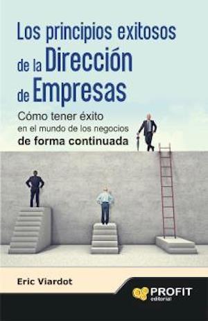 Los principios exitosos de la dirección de empresas.