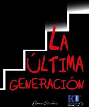 La última generación af Gema Sánchez Aguilera