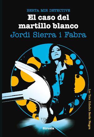 El caso del martillo blanco. Berta Mir detective af Jordi Sierra i Fabra