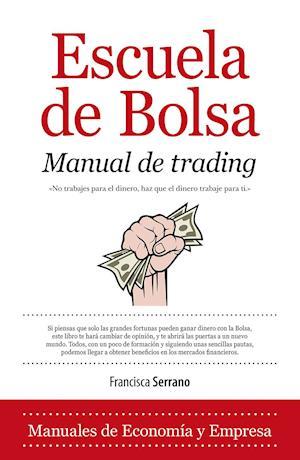 Escuela de Bolsa. Manual de trading af Francisca Serrano