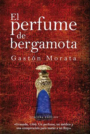 El perfume de bergamota af José Luis Gastón Morata