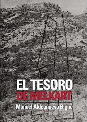 El tesoro de Melkart af Manuel Mauricio Aldeanueva