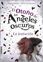 El otoño de los ángeles oscuros. La tentación af Kristy Y Tabita Lee Spencer
