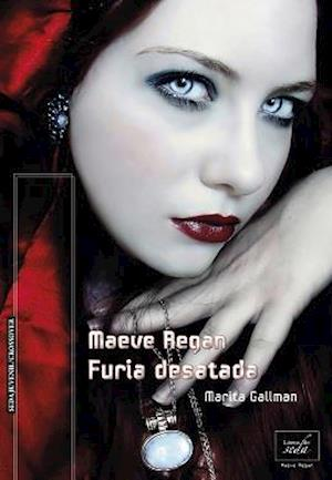 FURIA DESATADA. (MAEVE REGAN 3)