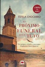El Proximo Funeral Sera Tuyo af Estela Chocarro