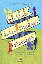 El Club de Las Madres Novatas af Fiona Higgins