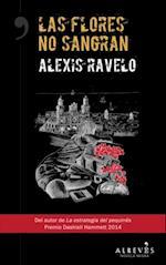 Las flores no sangran af Alexis Ravelo