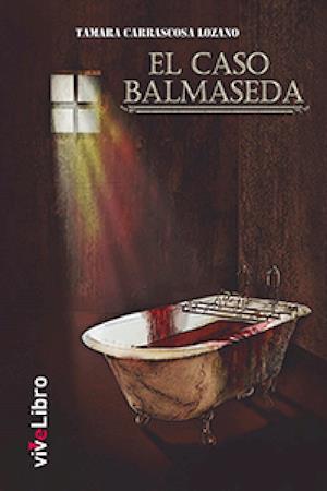 El caso Balmaseda af Tamara Carrascosa Lozano