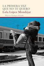 La primera vez que no te quiero af Lola Lopez Mondejar