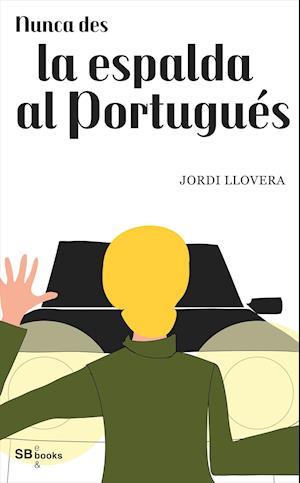 Nunca des la espalda al Portugués af Jordi Llovera