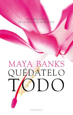 Quédatelo todo af Maya Banks