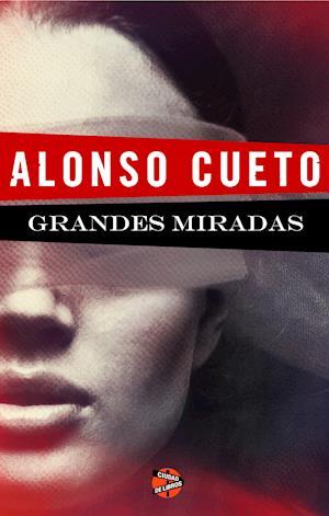 Grandes miradas af Alonso Cueto