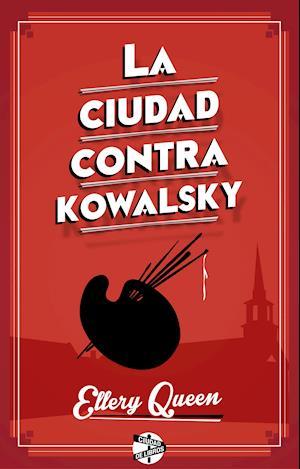 La ciudad contra Kowalsky af Ellery Queen