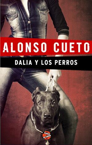Dalia y los perros af Alonso Cueto