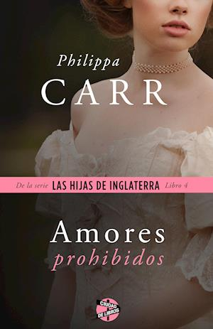Amores prohibidos af Philippa Carr