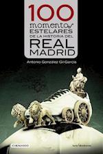 100 momentos estelares de la historia del Real Madrid (Cien X 100)