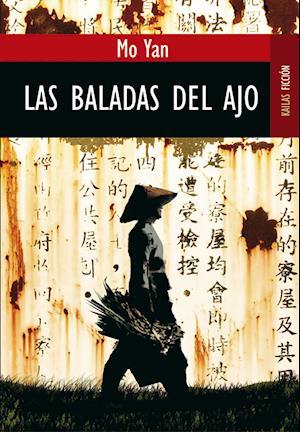 Las baladas del ajo af Mo Yan