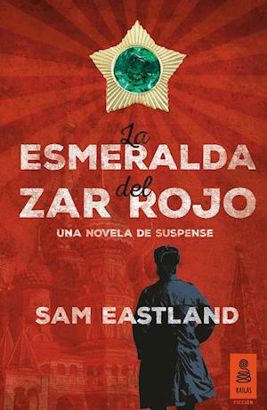 La esmeralda del zar rojo af Sam Eastland