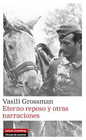 Eterno reposo y otras narraciones af Vasili Grossman