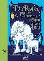 Fito Pepper, perro fantasma, y una yegua llamada Luna/ Knitbone Pepper Ghost Dog and a Horse Called Moon