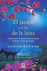 El jardín a la luz de la luna/ The Garden at Moonlight af Corina Bomann