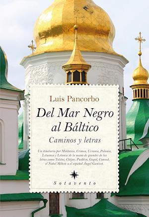 Del Mar Negro al Báltico af Luis Pancorbo