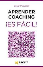 Aprender coaching ¡Es fácil! af César Piqueras Gomez De Albacete