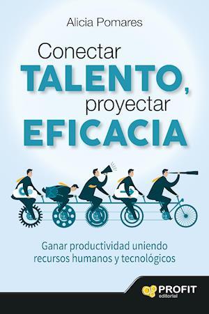 Conectar talento, proyectar eficacia.