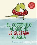 El cocodrilo al que no le gustaba el agua / The Crocodile Who Didn't Like Water af Gemma Merino