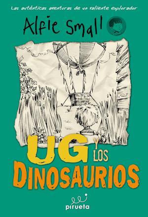 Ug y los dinosaurios af Alfie Small