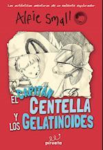 El Capitán Centella y los Gelatinoides