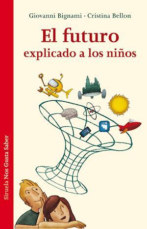 El futuro explicado a los niños af Giovanni Bignami, Cristina Bellon