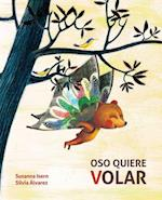 Oso quiere volar / Bear Wants to Fly