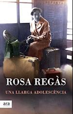 Una llarga adolescència af Rosa Regàs Pagès